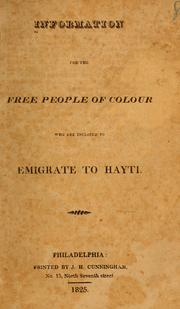 Cover of: Information for the free people of colour who are inclined to emigrate to Hayti