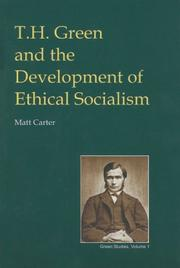 Cover of: T.H. Green and the Development of Ethical Socialism (British Idealist Studies) | Matt Carter