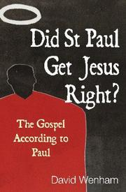 Cover of: Did St Paul get Jesus right?