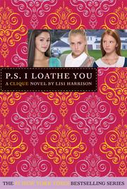 Cover of: P.S. I Loathe You (The Clique #10)