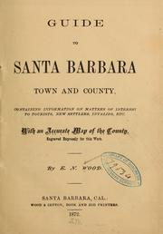Cover of: Guide to Santa Barbara, town and county | E. N. Wood