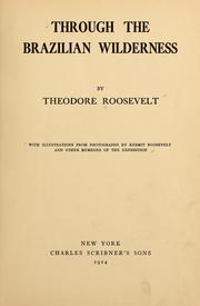 Cover of: Through the Brazilian wilderness | Theodore Roosevelt