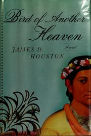 Cover of: Bird of another heaven | James D Houston