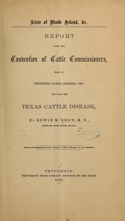 Cover of: Report upon the convention of cattle commissioners, held at Springfield, Illinois, December 1, 1868, and upon the Texas cattle disease