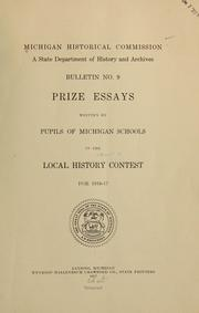 Cover of: Prize essays written by pupils of Michigan schools in the local history contest for 1916-17
