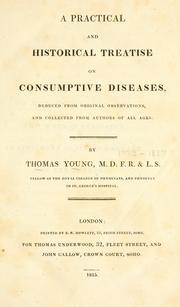 Cover of: A practical and historical treatise on consumptive diseases