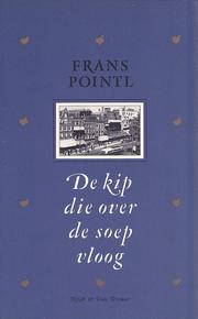 Cover of: De kip die over de soep vloog