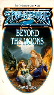 Cover of: Beyond the Moons (Spelljammer Novel : the Cloakmaster Cycle, Vol 1)