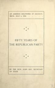 Cover of: Fifty years of the Republican Party | Hay, John