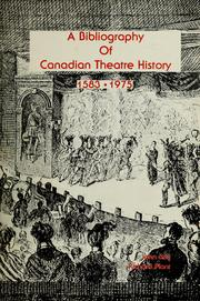 Cover of: A bibliography of Canadian theatre history, 1583-1975 by John Leslie Ball