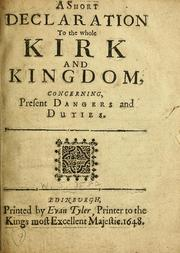 Cover of: A short declaration to the whole kirk and kingdom concerning present dangers and duties