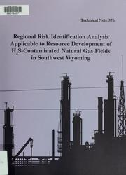 Cover of: Regional risk identification analysis applicable to resource development of H₂S-contaminated natural gas fields in southwest Wyoming