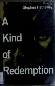 Cover of: A kind of redemption | Stephen Hathaway