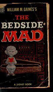 Cover of: William M. Gaines's The bedside Mad. by William M. Gaines