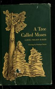 Cover of: A tree called Moses. | Laura Nelson Baker