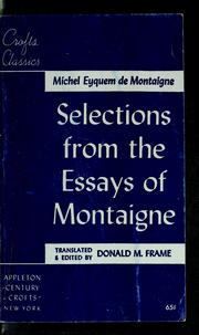 Cover of: Selections from the essays of Michel Eyquem de Montaigne