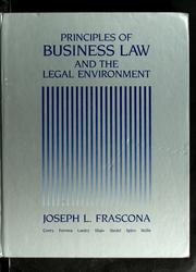 Cover of: Principles of business law and the legal environment | Joseph Lohengrin Frascona