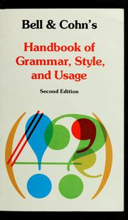 Cover of: Bell & Cohn's Handbook of grammar, style, and usage | James K. Bell