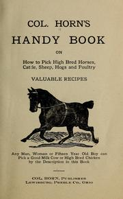Cover of: Col. Horn's handy book on how to pick high bred horses, cattle, sheep, hogs and poultry