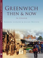 Greenwich Then and Now by Julian Watson, Barbara Ludlow