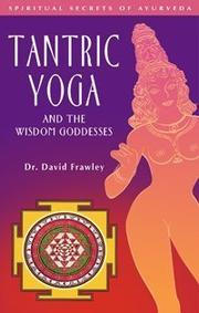 Cover of: Tantric Yoga and the Wisdom Goddesses