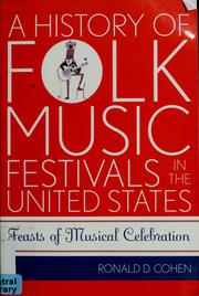 Cover of: A history of folk music festivals in the United Sates | Ronald D. Cohen