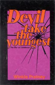 Cover of: Devil take the youngest | Winkie Pratney