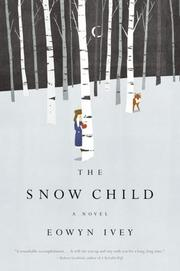 Cover of: The Snow Child | Eowyn Ivey