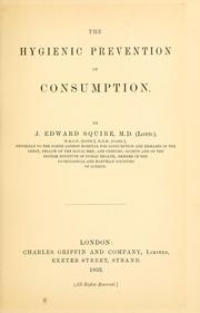 Cover of: The hygienic prevention of consumption