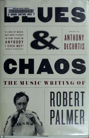 Cover of: Blues & chaos: the music writing of Robert Palmer