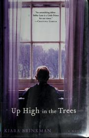 Cover of: Up high in the trees | Kiara Brinkman