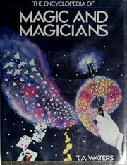 The encyclopedia of magic and magicians by T. A. Waters