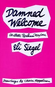 Cover of: Damned Welcome: Aesthetic Realism maxims. | Siegel, Eli