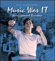 Cover of: Music was it: young Leonard Bernstein