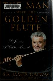 Cover of: The man with the golden flute: the musical journey of a Celtic minstrel