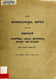 Cover of: Some genealogical notes of the Parker, Chappell, Jolly, Devereux, Story, Van Gilder and other families