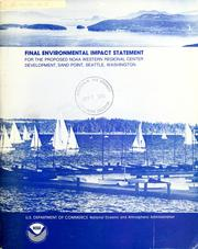 Cover of: Final environmental impact statement for the proposed NOAA Western Regional Center development, Sand Point, Seattle, Washington | United States. National Oceanic and Atmospheric Administration.