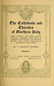 Cover of: The cathedrals and churches of northern Italy, their history and their architecture