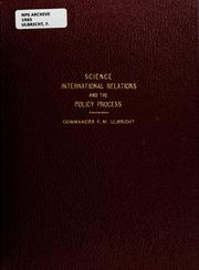 Cover of: Science, international relations, and the polcy process | Frederick W. Ulbricht
