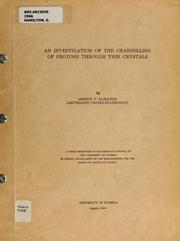 Cover of: An investigation of the channelling of protons through thin crystals