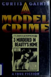 Cover of: A model crime | Curtis Gathje