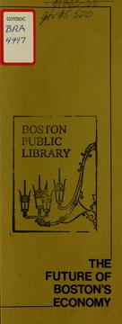 Cover of: The future of Boston's economy: an address by robert t. Kenney, director, Boston redevelopment authority, to the Boston citizen seminar, May 24, 1972