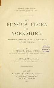 Cover of: The fungus flora of Yorkshire