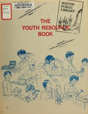 Cover of: The youth resource book: a directory of youth-serving agencies in Boston