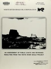 Cover of: An assessment of public costs and revenues resulting from the White River Shale Project