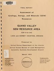 Assessment of geology, energy, and minerals (GEM) resources, Guano Valley GRA (OR-010-24), Lake and Harney counties, Oregon by Geoffrey W. Mathews, William H. Blackburn