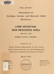 Cover of: Assessment of geology, energy, and minerals (GEM) resources, Lone Mountain GRA (OR-021-22), Harney County, Oregon