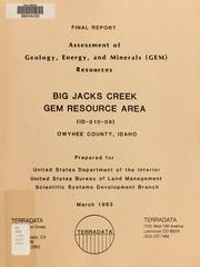 Cover of: Assessment of geology, energy, and minerals (GEM) resources, Big Jacks Creek GRA (ID-010-09), Owyhee County, Idaho | Geoffrey W. Mathews