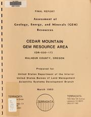 Cover of: Assessment of geology, energy, and minerals (GEM) resources, Cedar Mountain GRA (OR-030-17), Malheur County, Oregon | Geoffrey W. Mathews