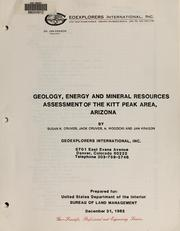 Cover of: Geology, energy and mineral resources assessment of the Kitt Peak area, Arizona